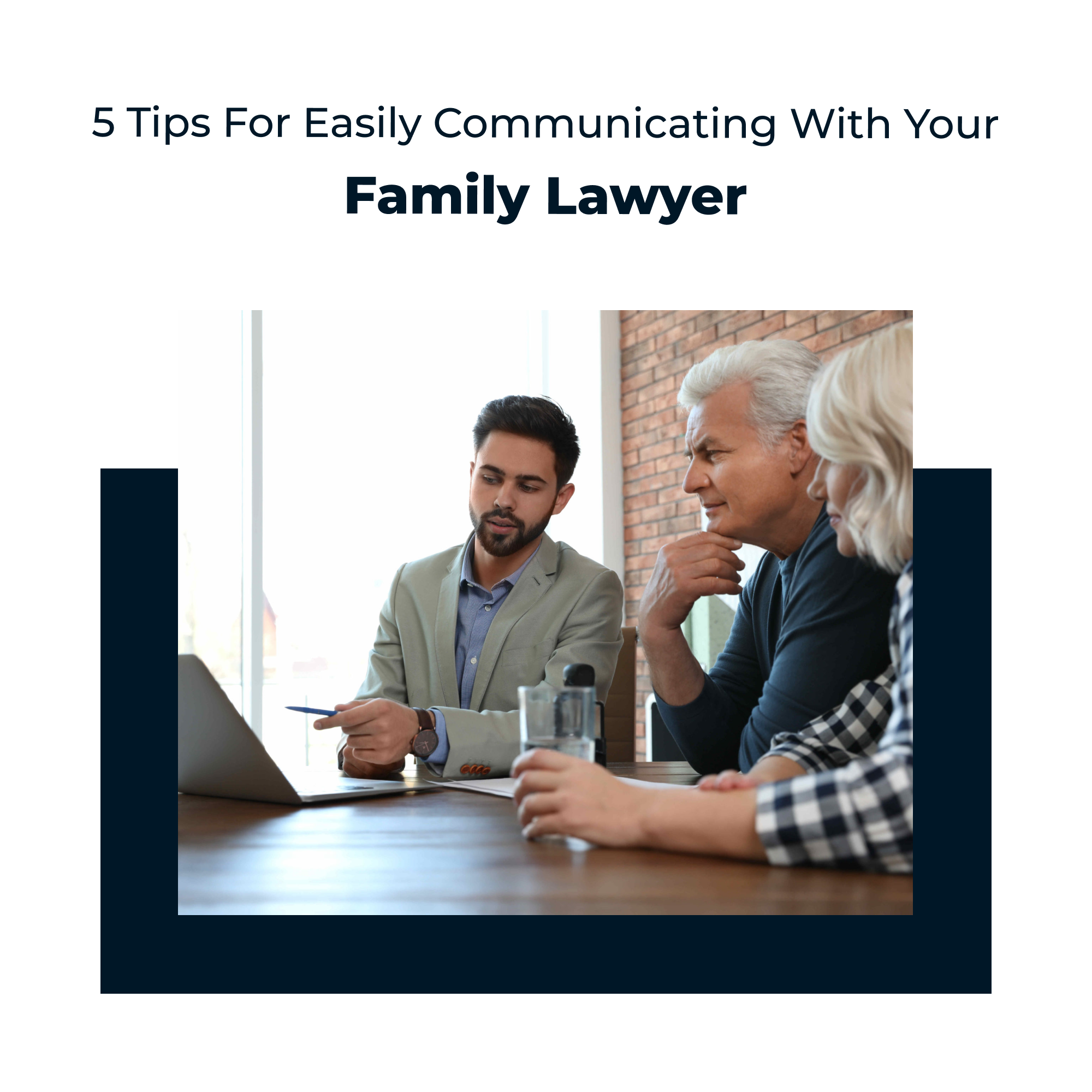 5 Tips for Easily Communicating with Your Family Lawyer